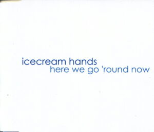 icecream-hands-here-we-go-round-now